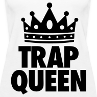 Design ~ Trap Queen Tanks