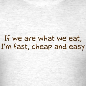 WE ARE WHAT WE EAT MEN T-SHIRT - Men's T-Shirt