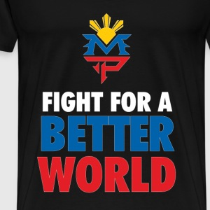 Fight For A Better World T-Shirts - Men's Premium T-Shirt