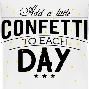 Add a little Confetti to each day Baby & Toddler Shirts - Toddler Premium T-Shirt