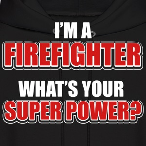 I'm a firefighter. What's your superpower? Hoodies - Men's Hoodie