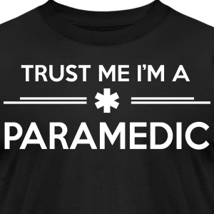 Trust me I'm a paramedic T-Shirts - Men's T-Shirt by American Apparel