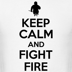 keep calm and fight fire T-Shirts - Men's T-Shirt