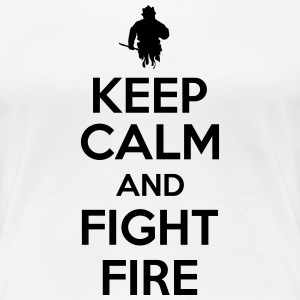 keep calm and fight fire Women's T-Shirts - Women's Premium T-Shirt