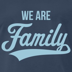 We Are Family T-Shirts