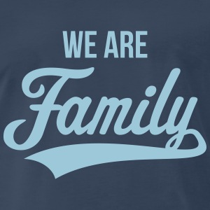 We Are Family T-Shirts - Men's Premium T-Shirt