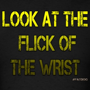 The Flick Of The Wrist.png T-Shirts - Men's T-Shirt
