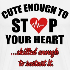 Cute enought to stop your heart - paramedic T-Shirts