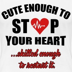 Cute enought to stop your heart - paramedic Women's T-Shirts