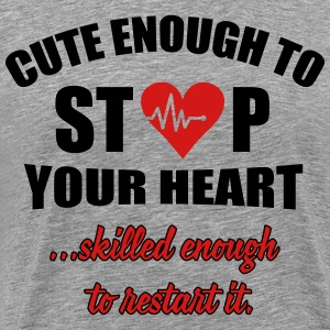 Cute enought to stop your heart - paramedic T-Shirts - Men's Premium T-Shirt