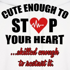 Cute enought to stop your heart - paramedic Hoodies