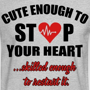 Cute enought to stop your heart - paramedic Long Sleeve Shirts - Men's Long Sleeve T-Shirt