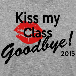 kiss my class goodbye T-Shirts - Men's Premium T-Shirt