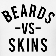Design ~ Beards vs. Skins