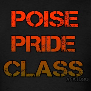 Poise Pride and Class - Men's T-Shirt
