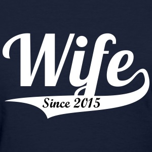 WIFE + (YOUR OWN TEXT) WOMEN T-SHIRT - Women's T-Shirt