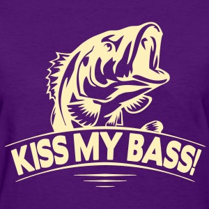 KISS MY BASS! WOMEN T-SHIRT - Women's T-Shirt
