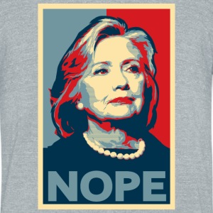 Hillary Clinton NOPE 2016 American Apparel Shirt - Unisex Tri-Blend T-Shirt by American Apparel