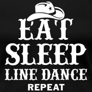 EAT, SLEEP, LINE DANCE, REPEAT - Women's Premium T-Shirt