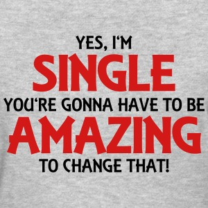 Yes, I'm single... Women's T-Shirts - Women's T-Shirt
