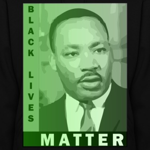 Black Lives Matter - Martin Luther King Jr. Hoodies - Women's Hoodie