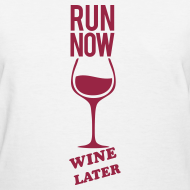 Design ~ run now wine later | Tee