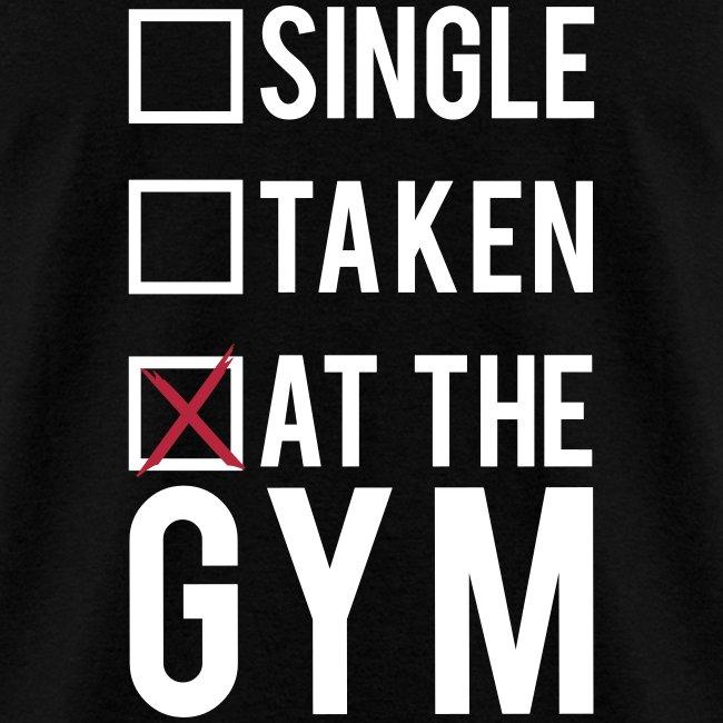 Single, taken, at the gym | Mens tee