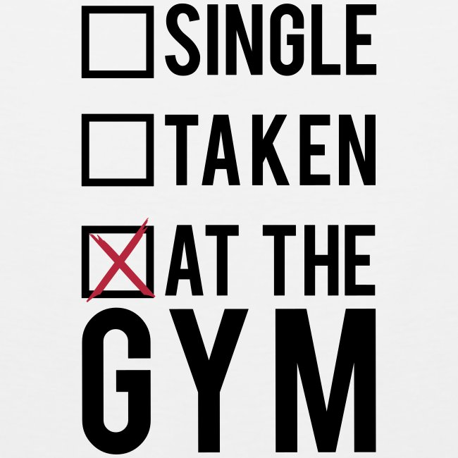 Single, taken, at the gym | Mens tank