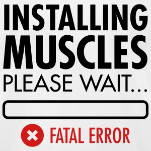 Installing Muscles (Fatal Error) T-Shirts - Men's T-Shirt by American Apparel