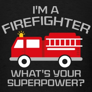 I'm A Firefighter - Men's T-Shirt