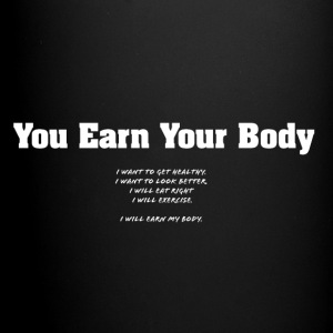 You Earn Your Body - Full Color Mug