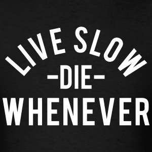 Live Slow T-Shirts - Men's T-Shirt