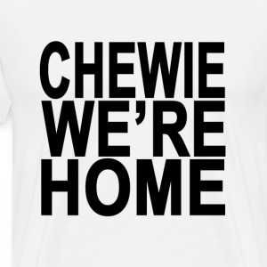 chewie_were_home - Men's Premium T-Shirt