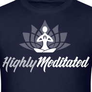 Design ~ Highly Meditated Men's Tee