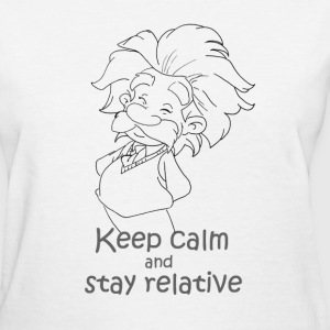 Einstein - keep calm & stay relative - Women's T-Shirt