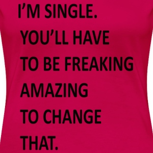 SINGLE Women's T-Shirts - Women's Premium T-Shirt