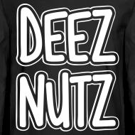 Design ~ Deez Nutz Long Sleeve Shirts