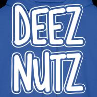 Design ~ Deez Nutz Hoodies
