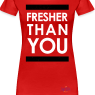 Design ~ Fresher Than You graphic tee