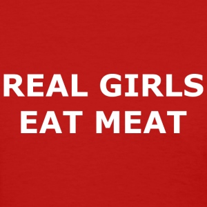 Real girls eat meat - Women's T-Shirt