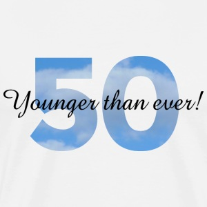 50th Birthday T-Shirt Younger than ever! (Men/Wh - Men's Premium T-Shirt