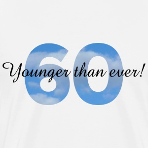 60th Birthday T-Shirt Younger than ever! (Men/Wh - Men's Premium T-Shirt