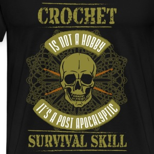 Crochet T-shirt - Crochet is not a hobby - Men's Premium T-Shirt