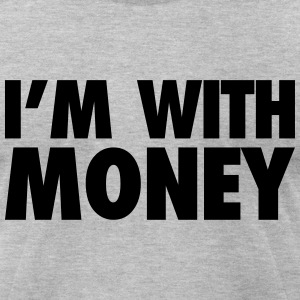 I'M WITH MONEY T-Shirts - Men's T-Shirt by American Apparel