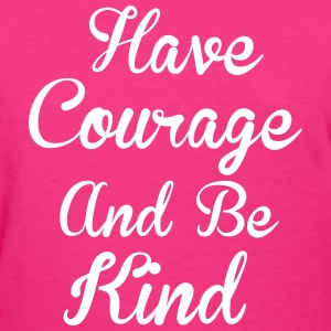 Courage Women's T-Shirts - Women's T-Shirt