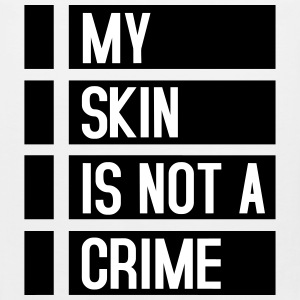 My Skin Is Not A Crime Tank Tops - Men's Premium Tank