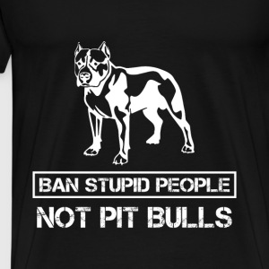 Pit bull T-shirt - Ban stupid people not pit bulls - Men's Premium T-Shirt