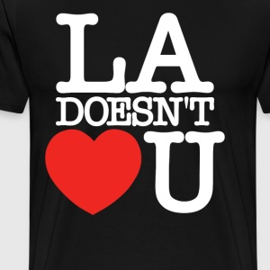 LA Doesn't Love U T-Shirts - Men's Premium T-Shirt