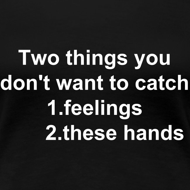 TWO THINGS YOU DONT WANT