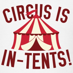Circus Is In-Tents! - Men's T-Shirt